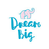 Dream Big Hand written typography poster. stock illustration