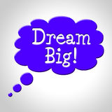 Dream Big Indicates Think About It And Reflection Stock Photos
