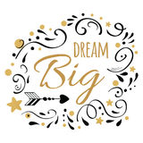 Dream Big inspiration quote. Vector typography print with golden and black ornament. Dream Big inspiration quote. Vector typography poster with lettering phrase vector illustration