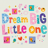 Dream big little one Royalty Free Stock Images