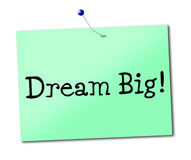 Dream Big Means Daydreamer Imagination And Wish Royalty Free Stock Photos