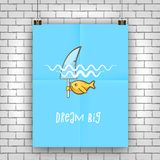 Dream big. Motivation quote with golden fish wants to be a shark Stock Image