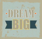 Dream big motivational quote Royalty Free Stock Photography