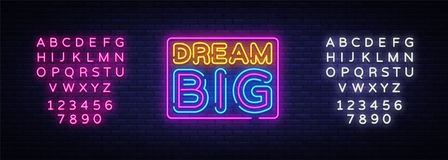 Dream Big Neon Text Vector. Dream Big neon sign, design template, modern trend design, night neon signboard, night royalty free illustration