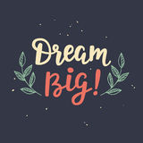 Dream Big poster. Hand written brush lettering, retro style. Inspirational quote. Vector illustration Royalty Free Stock Image