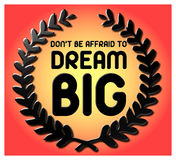 Dream BIG Qoute. A 3D Graphic of a quote to dream BIG royalty free illustration