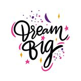 Dream Big quote. Hand drawn vector lettering. Motivational inspirational phrase. Vector illustration isolated on white stock illustration