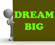 Dream Big Sign Means Optimism And Inspiration Stock Photography
