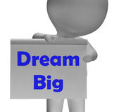 Dream Big Sign Shows Aiming High And Ambitious Royalty Free Stock Photos