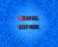 Dream Big. Sleep More. Royalty Free Stock Photo