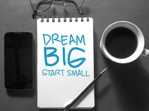 Dream Big Start Small, Motivational Words Quotes Concept royalty free stock photos