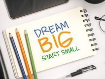 Dream Big Start Small, Motivational Words Quotes Concept. Dream Big Start Small, business motivational inspirational quotes, words typography lettering concept royalty free stock photography