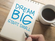 Dream Big Start Small, Motivational Words Quotes Concept royalty free stock image