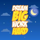 Dream big work hard. Lettering typography poster motivational quotes. Dream big work hard. Lettering typography poster motivational quote royalty free illustration