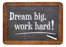 Dream big, work hard! Stock Photography