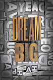 Dream BIg. Written in vintage letterpress type stock photo