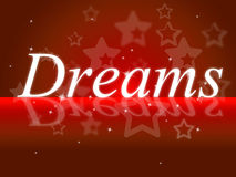 Dream Dreams Represents Wish Goal And Daydreamer Royalty Free Stock Photo