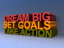 Dream, goals and action. 3D angled stacked text reading DREAM BIG in red on top, SET GOALS in yellow in the middle, and TAKE ACTION in green on the bottom stock illustration