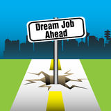Dream job ahead. Abstract colorful background with a plate with the text dream job ahead coming out from a crack in the middle of the road Royalty Free Stock Photography