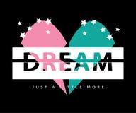 Dream / T shirt graphics slogan tee / Textile vector print design Stock Image