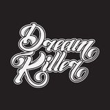 Dream killer. Vector typography slogan with handwritten lettering. Template for card, poster, banner, print for t-shirt, pin and badge Royalty Free Stock Image