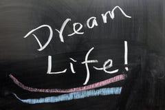 Dream life. Words written on chalkboard Stock Image
