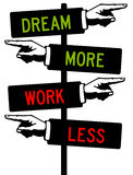 Dream more. Dreaming more and working less for a happy life Stock Images