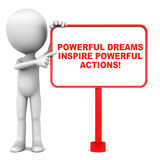Dream power. Powerful dreams inspire powerful actions, words on a banner, inspiring and encouraging on to dream big and act big Stock Image
