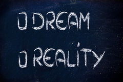 Dream or reality. Funny conceptual design, choice between dream or reality royalty free stock photo