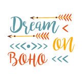 Dream On Slogan Ethnic Boho Style Element, Hipster Fashion Design Template In Blue, Yellow And Red Color With Arrows Royalty Free Stock Images
