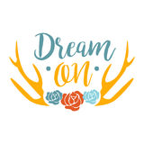 Dream On Slogan Ethnic Boho Style Element, Hipster Fashion Design Template In Blue, Yellow And Red Color With Roses And Stock Photography