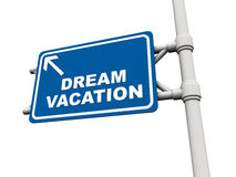 Dream vacation. Road sign with text dream vacation, on white background, isolated photo holiday and vacation concept Royalty Free Stock Images