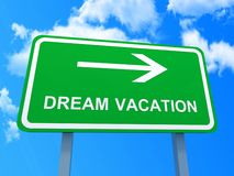 Dream vacation sign. Conceptual view of green directional dream vacation sign with blue sky and cloudscape background royalty free stock photos
