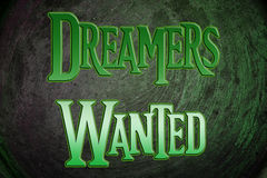 Dreamers Wanted Concept. Text idea Stock Photos