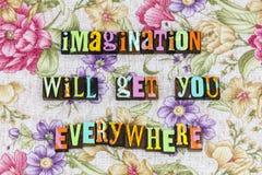 Imagination ambition creativity everywhere. Dreaming dreams encouragement inspiration letterpress everywhere positive attitude thinking mindset optimism stock image