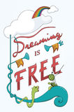 Dreaming is Free. Vector lettering Stock Image