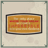 Dreams becomes impossible in your own thinking Royalty Free Stock Photos