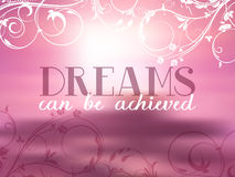Dreams can be achieved quote background Royalty Free Stock Images