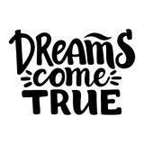 Dreams Come True, inspirational lettering card. Dreams Come True, inspirational hand written brush calligraphy lettering, vector illustration  on white Royalty Free Stock Images