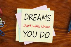 Dreams Don`t Work Unless You Do Concept royalty free stock photos