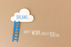 Dreams don't work unless you do Royalty Free Stock Image