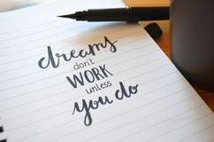 Free DREAMS DON`T WORK UNLESS YOU DO Hand-lettered In Notebook Royalty Free Stock Images - 118695639