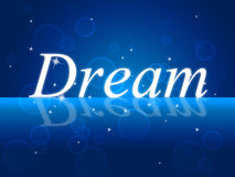 Dreams Dream Means Plans Daydreamer And Dreamer Royalty Free Stock Images