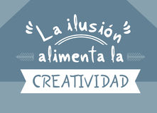 The dreams feeds creativity message in spanish language. Creative design of The dreams feeds creativity message in spanish language Royalty Free Stock Image