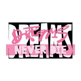 Dreams never die slogan. Funky t-shirt girls motivation print in graffiti urban style stock photos
