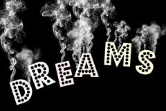 Dreams Won't Go Up In Smoke. Black and white abstract. The word dreams (written in large capital letters) is flowing across the black background.  Billows of Stock Image