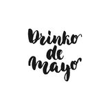 Drinco de Mayo. Cinco de Mayo mexican hand drawn lettering phrase isolated on the white background. Fun brush ink Royalty Free Stock Photography