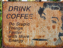 Drink coffee sign. Drink coffee, do stupid things faster stock photo