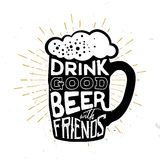 Drink good beer with friends - quote inside the beer mug,. Vector typography design for beer alcohol cards, banners advertising Stock Photo