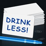 Drink Less Means Stop Drinking 3d Illustration. Drink Less Meaning Stop Drinking 3d Illustration Royalty Free Stock Photos